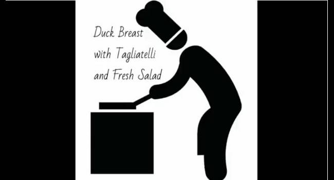 Recipe Duck breast with tagliatelle